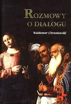 Rozmowy o dialogu - ks. prof. Waldemar Chrostowski