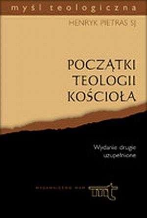 Pocz�tki teologii Ko�cio�a. My�l teologiczna