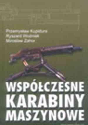 Wsp�czesne karabiny maszynowe - Przemys�aw Kupidura