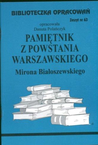 ksi��ka -  Biblioteczka Opracowa�. Zeszyt nr 63. Pami�tnik z Powstania Warszawskiego Mirona Bia�oszewskiego - Danuta Pola�czyk
