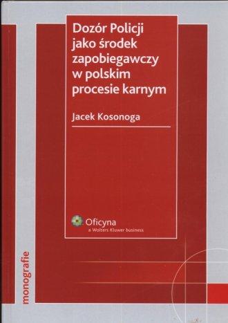 ksi��ka -  Doz�r policji jako �rodek zapobiegawczy w polskim procesie karnym - Jacek Kosonoga
