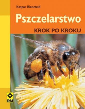 Pszczelarstwo krok po kroku - Kaspar Bienefeld