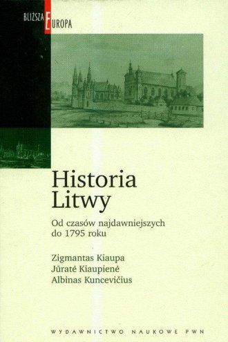 Historia Litwy. Od czas�w najdawniejszych do 1795 roku - Zigmantas Kiaupa