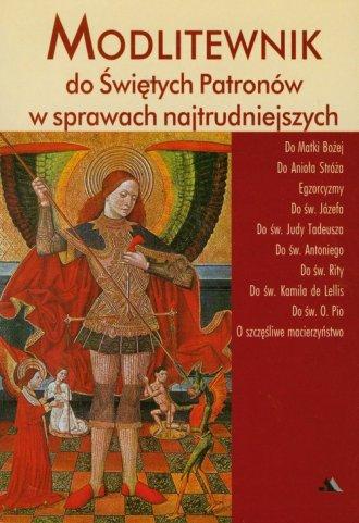Modlitewnik do �wi�tych Patron�w w sprawach najtrudniejszych - Wydawnictwo AA
