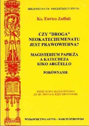 ksi��ka -  Czy droga neokatechumenatu jest prawowierna? Magisterium papie�a a katecheza Kiko Arguello - o. Enrico Zoffoli CP