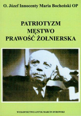 Patriotyzm, m�stwo, prawo�� �o�nierska - o. J�zef I.M. Boche�ski OP