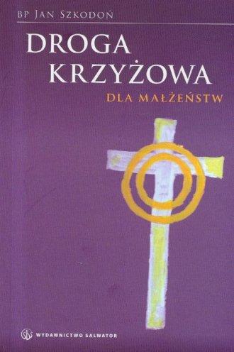 ksi��ka -  Droga Krzy�owa dla ma��e�stw - bp Jan Szkodo�