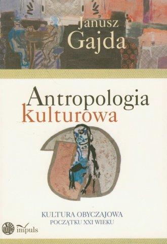 Antropologia kulturowa cz. 2. Kultura - Janusz Gajda