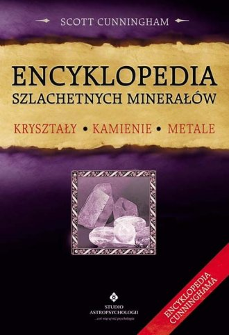 ksi��ka -  Encyklopedia szlachetnych minera��w Kryszta�y, kamienie, metale - Scott Cunningham