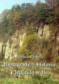 Bieszczady z historią i legendą - okładka książki