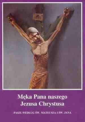 ksi��ka -  M�ka Pana naszego Jezusa Chrystusa. Pasja wg �w. Mateusza i �w. Jana - Wydawnictwo Bernardinum