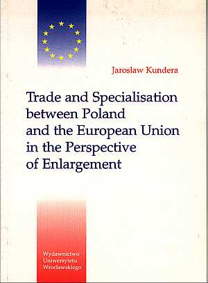 ksi��ka -  Trade and specialization between Poland and the European Union in the Perspective of Enlargement - Jaros�aw Kundera