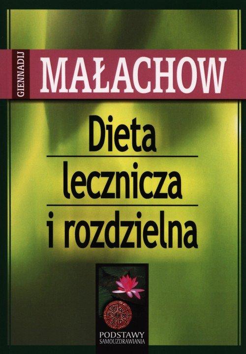 Dieta lecznicza i rozdzielna - Giennadij Ma�achow