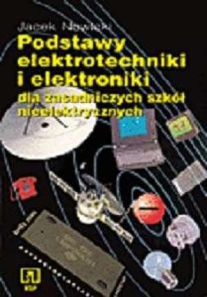 podr�cznik -  Podstawy elektrotechniki i elektroniki. Dla zasadniczych szk� nieelektrycznych - Jacek Nowicki