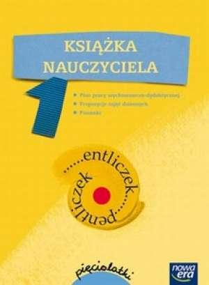 Entliczek pentliczek. Ksi��ka nauczyciela - Wydawnictwo Nowa Era