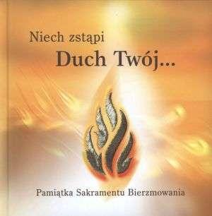 Niech zst�pi Duch Tw�j. Pami�tka Sakramentu Bierzmowania - Ma�gorzata Nawrocka