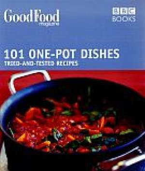 101 One pot Dishes: Tried and tested Recipes - Wydawnictwo BBC