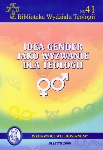 ksi��ka -  Idea gender jako wyzwanie dla teologii. Bibliotega Wydzia�u Teologii nr 41 - Wydawnictwo Hosianum