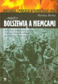 Między Bolszewią a Niemcami. Mazowsze - okładka książki
