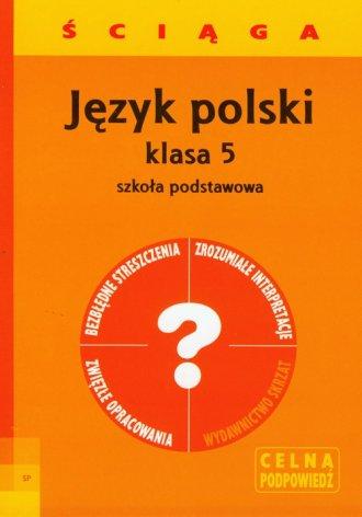 J�zyk polski. �ci�ga. Klasa 5. Szko�a podstawowa