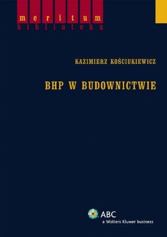 BHP w budownictwie - Kazimierz Ko�ciukiewicz