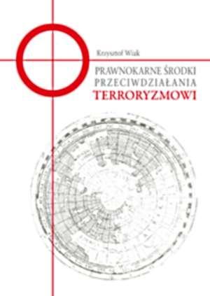 Prawnokarne �rodki przeciwdzia�ania terroryzmowi
