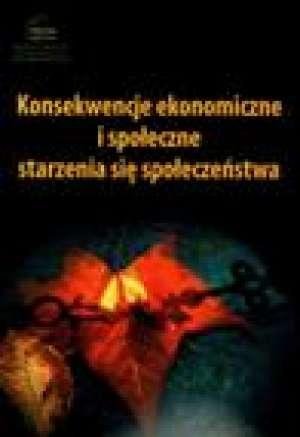 Konsekwencje ekonomiczne i spo�eczne starzenia si� spo�ecze�stwa - Wydawnictwo Komitet Prognoz Polska 2000 Plus przy Prezydium PAN