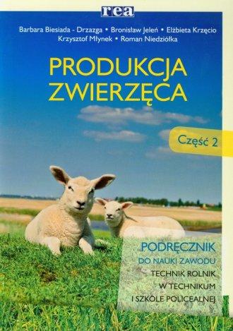 Produkcja zwierz�ca cz. 2. Podr�cznik - Wydawnictwo REA