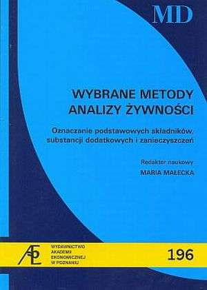 Wybrane metody analizy �ywno�ci. Oznaczenie podstawowych sk�adnik�w, substancji dodatkowych i zanieczyszcze�