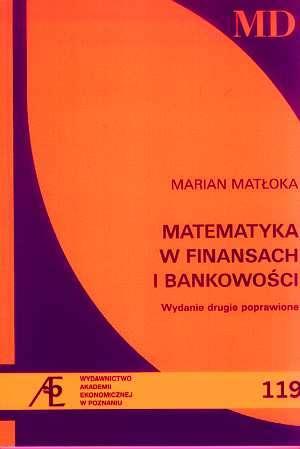 Matematyka w finansach i bankowo�ci - Marian Mat�oka