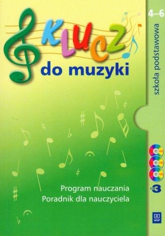 Klucz do muzyki. Klasa 4-6. Szko�a podstawowa. Program nauczania. Poradnik dla nauczyciela (+ 3 CD)