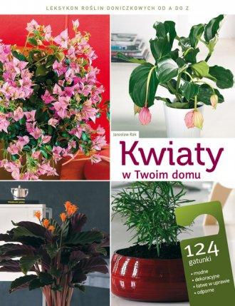 Kwiaty w twoim domu. Leksykon ro�lin doniczkowych od A do Z