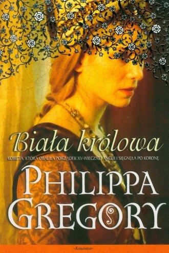 Bia�a kr�lowa - Philippa Gregory