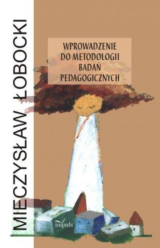 Wprowadzenie do metodologii bada� pedagogicznych - Mieczys�aw �obocki