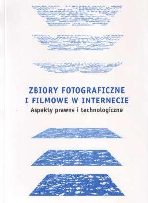 Zbiory fotograficzne i filmowe w Internecie. Aspekty prawne i technologiczne - Wydawnictwo Europejskie Centrum Solidarno�ci