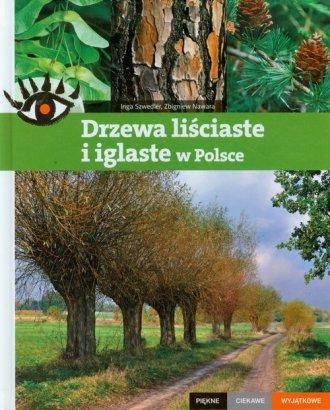 Drzewa li�ciaste i iglaste w Polsce. Pi�kne, ciekawe, wyj�tkowe