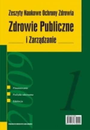 Zdrowie Publiczne i Zarz�dzanie 12009. Zeszyty Naukowe Ochrony Zdrowia - Wydawnictwo Uniwersytetu Jagiello�skiego
