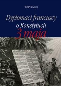 Dyplomaci francuscy o Konstytucji - okładka książki