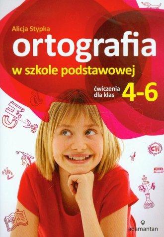 Ortografia w szkole podstawowej. �wiczenia dla klas 4 6 - Alicja Stypka