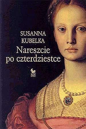 Nareszcie po czterdziestce - Susanna Kubelka