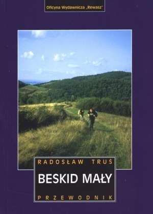 Beskid Ma�y. Przewodnik - Rados�aw Tru�