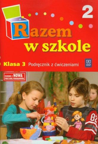 Razem w szkole. Klasa 3. Szko�a podstawowa. Podr�cznik z �wiczeniami cz. 2 - Jolanta Brz�zka