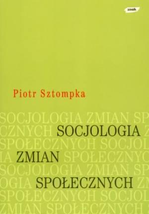 Socjologia zmian spo�ecznych - Piotr Sztompka