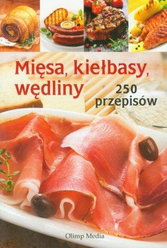 Mi�sa, kie�basy, w�dliny 250 przepis�w - Wydawnictwo Olimp Media