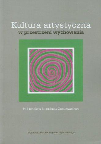 ksi��ka -  Kultura artystyczna w przestrzeni wychowania - Bogus�aw �urakowski