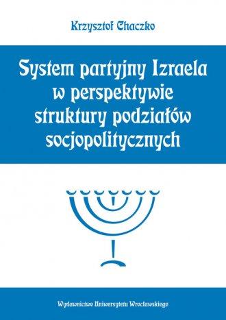 System partyjny Izraela w perspektywie - Krzysztof Chaczko