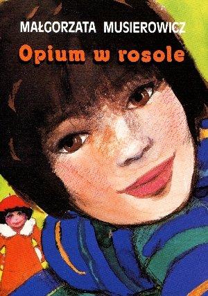 ksi��ka -  Opium w rosole - Ma�gorzata Musierowicz