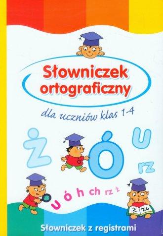 S�owniczek ortograficzny dla uczni�w klas 1 4 - Anna Wi�niewska