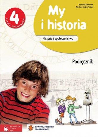 My i historia. Historia i spo�ecze�stwo. Klasa 4. Szko�a podstawowa. Podr�cznik