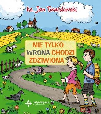 ksi��ka -  Nie tylko wrona chodzi zdziwiona - ks. Jan Twardowski